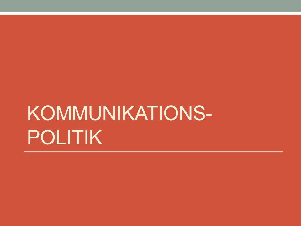 KOMMUNIKATIONS- POLITIK