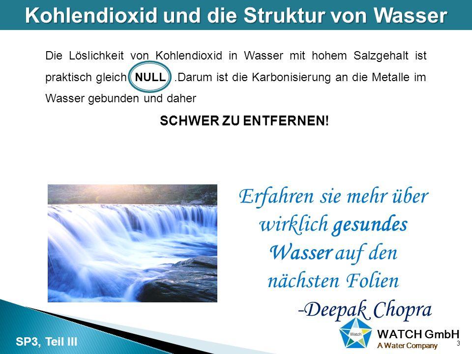 WATCH GmbH A Water Company Kohlendioxid und die Struktur von Wasser 3 SP3, Teil III Die Löslichkeit von Kohlendioxid in Wasser mit hohem Salzgehalt is