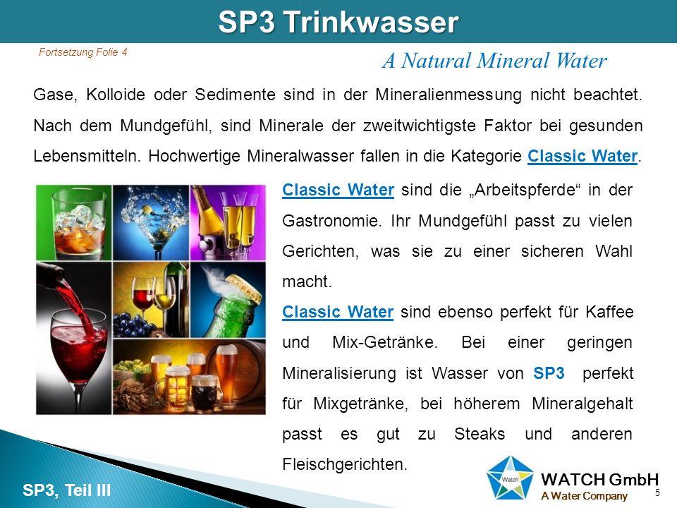 WATCH GmbH A Water Company Gase, Kolloide oder Sedimente sind in der Mineralienmessung nicht beachtet. Nach dem Mundgefühl, sind Minerale der zweitwic