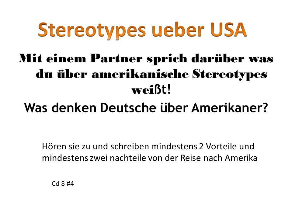 Mit einem Partner sprich darüber was du über amerikanische Stereotypes wei ßt! Was denken Deutsche über Amerikaner? www.A6training.co.uk Hören sie zu
