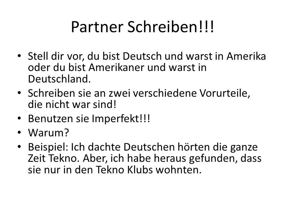 Partner Schreiben!!! Stell dir vor, du bist Deutsch und warst in Amerika oder du bist Amerikaner und warst in Deutschland. Schreiben sie an zwei versc