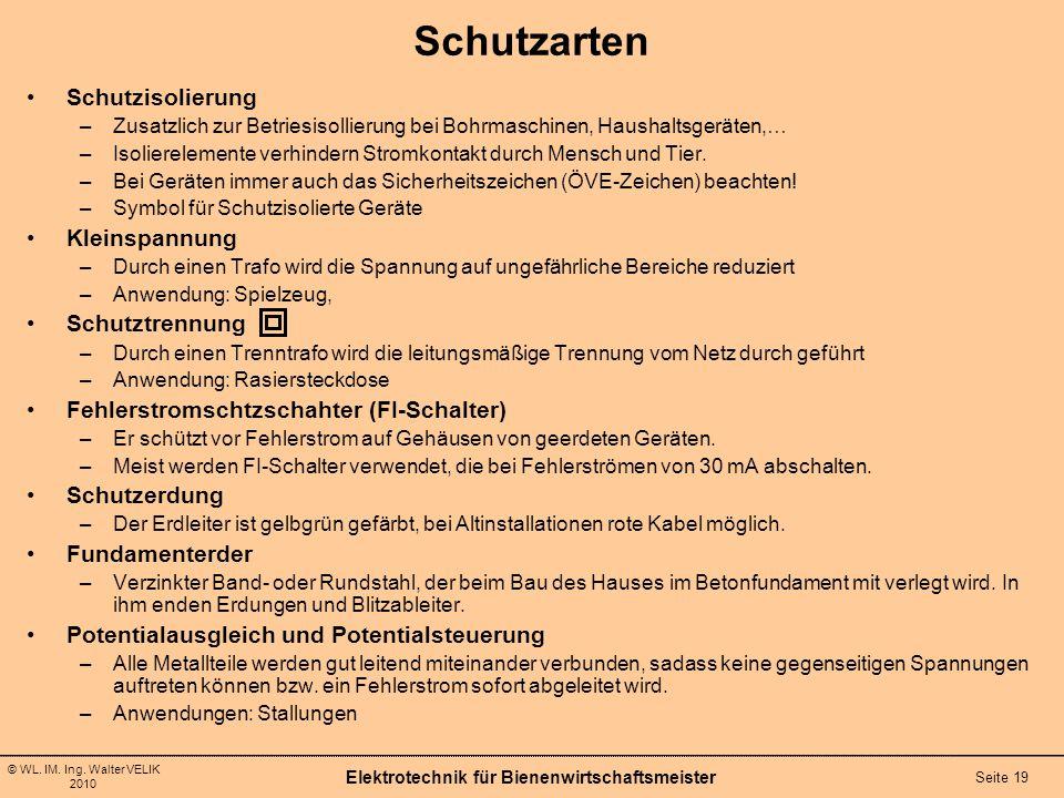 © WL. IM. Ing. Walter VELIK 2010 Elektrotechnik für Bienenwirtschaftsmeister Seite 19 Schutzisolierung –Zusatzlich zur Betriesisollierung bei Bohrmasc