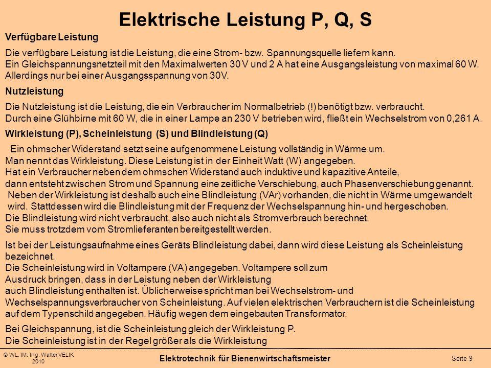 © WL. IM. Ing. Walter VELIK 2010 Elektrotechnik für Bienenwirtschaftsmeister Seite 9 Verfügbare Leistung Die verfügbare Leistung ist die Leistung, die