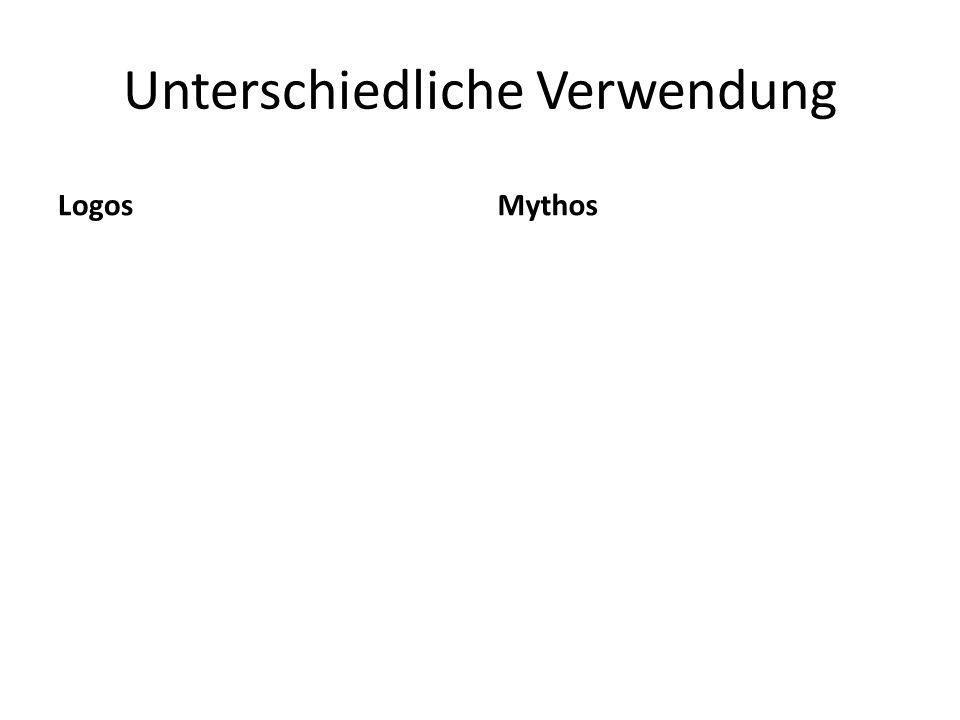 Unterschiedliche Verwendung LogosMythos