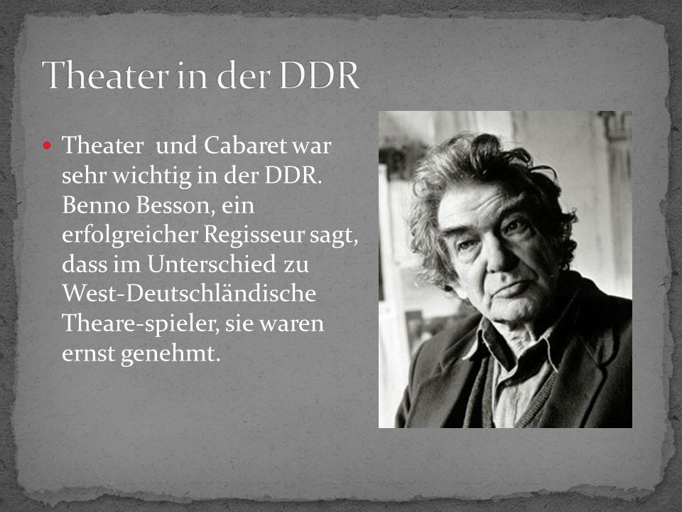 Theater und Cabaret war sehr wichtig in der DDR.