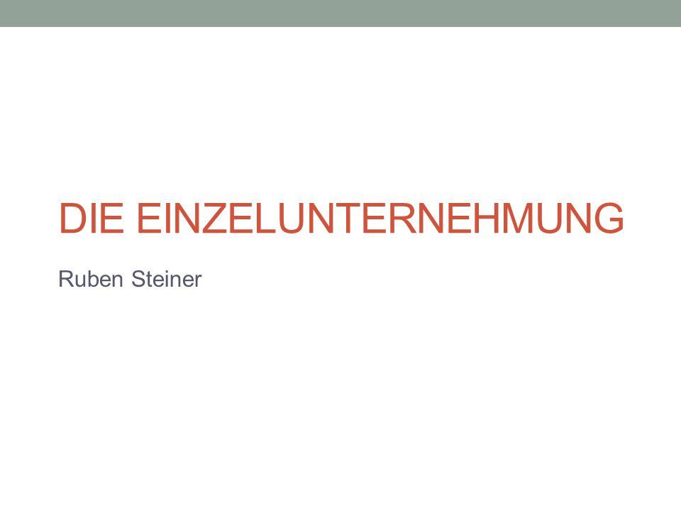 DIE EINZELUNTERNEHMUNG Ruben Steiner