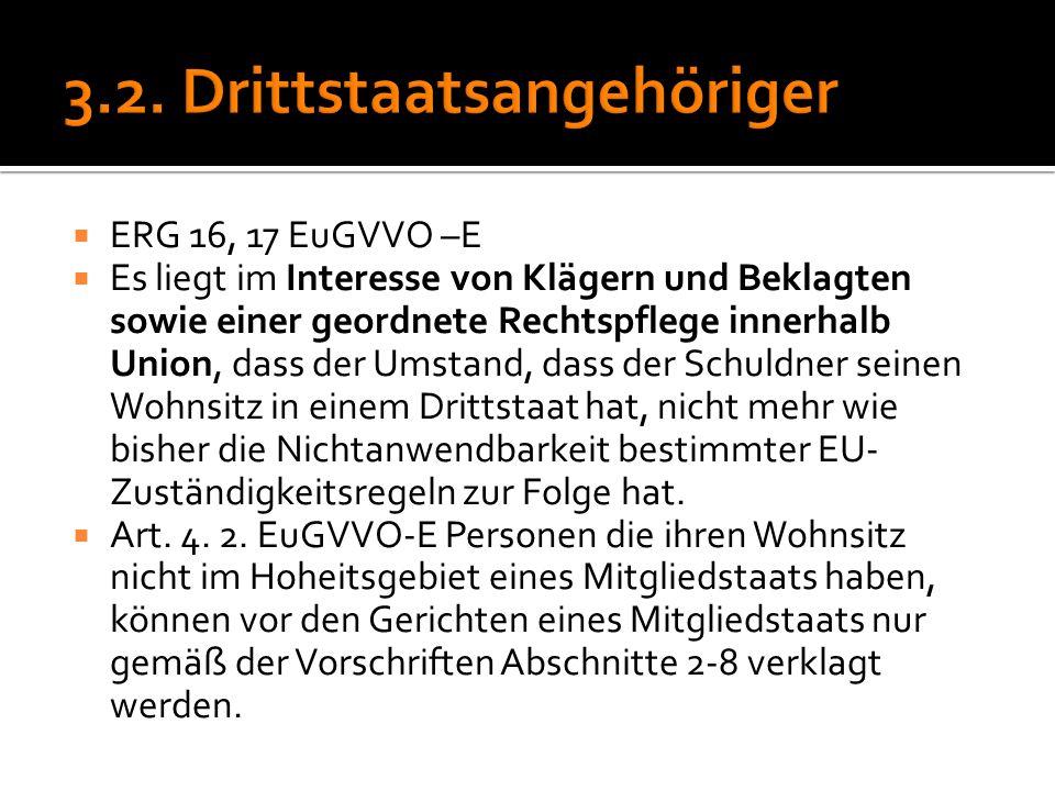  ERG 16, 17 EuGVVO –E  Es liegt im Interesse von Klägern und Beklagten sowie einer geordnete Rechtspflege innerhalb Union, dass der Umstand, dass de