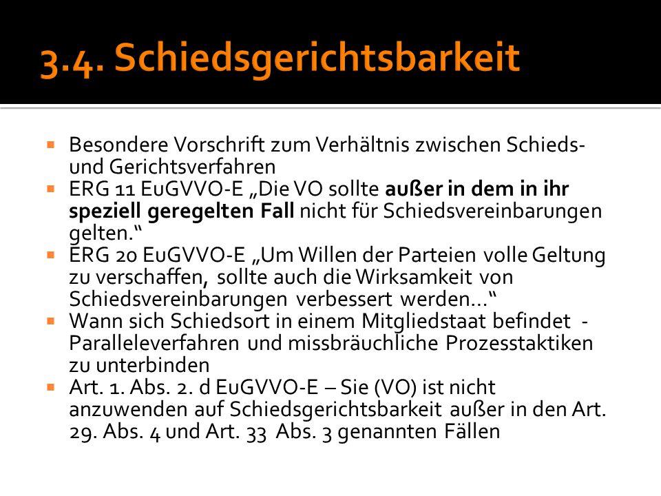 """ Besondere Vorschrift zum Verhältnis zwischen Schieds- und Gerichtsverfahren  ERG 11 EuGVVO-E """"Die VO sollte außer in dem in ihr speziell geregelten"""