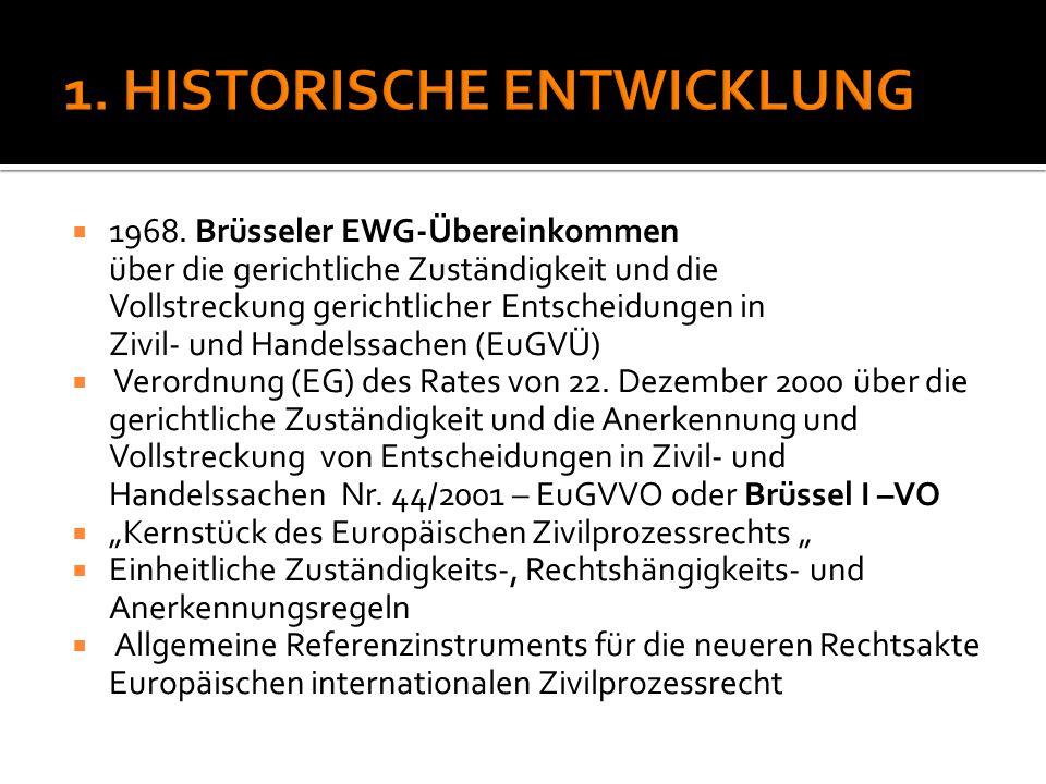  1968. Brüsseler EWG-Übereinkommen über die gerichtliche Zuständigkeit und die Vollstreckung gerichtlicher Entscheidungen in Zivil- und Handelssachen