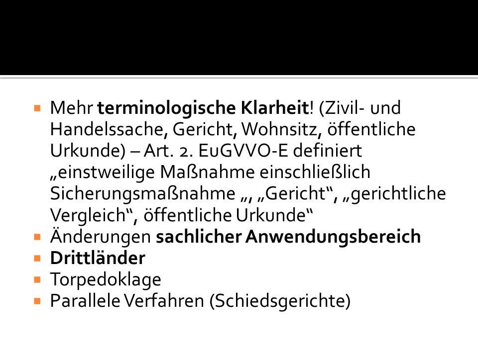 """ Mehr terminologische Klarheit! (Zivil- und Handelssache, Gericht, Wohnsitz, öffentliche Urkunde) – Art. 2. EuGVVO-E definiert """"einstweilige Maßnahme"""