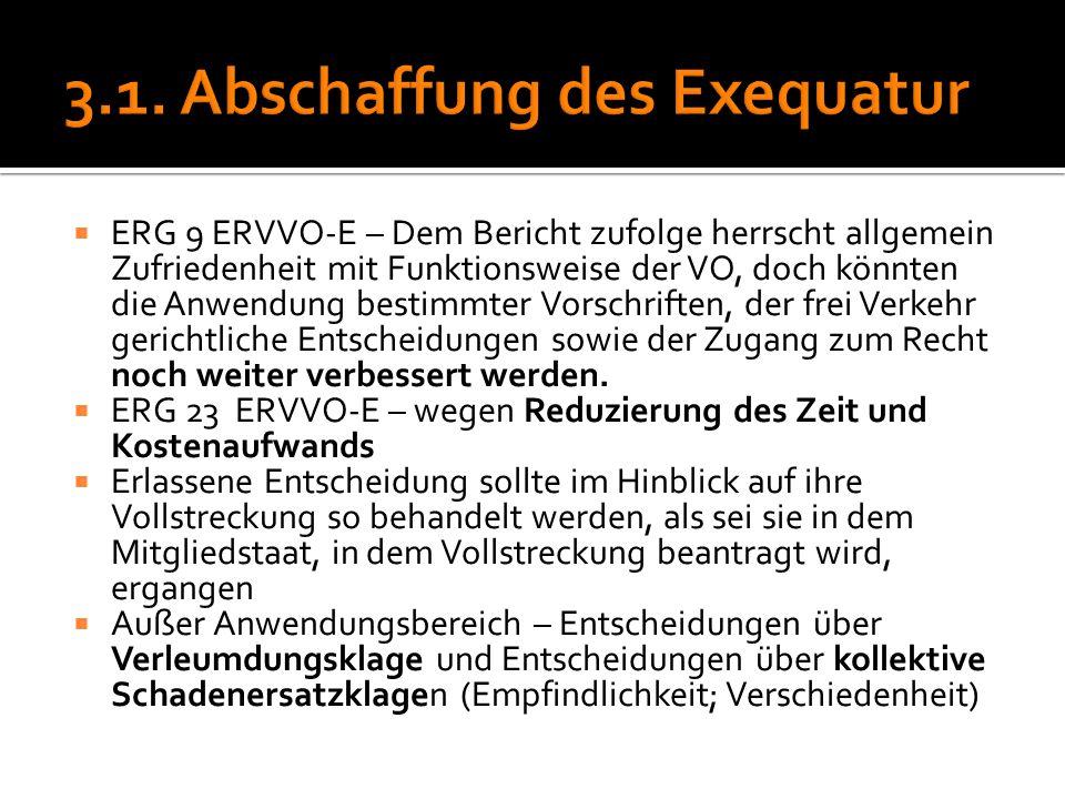  ERG 9 ERVVO-E – Dem Bericht zufolge herrscht allgemein Zufriedenheit mit Funktionsweise der VO, doch könnten die Anwendung bestimmter Vorschriften,