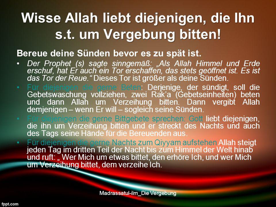 Fazit Allah ist mehr erfreut über die Reue Seines Dieners als einer von euch es wäre, dem sein Reittier mit seinem gesamten Proviant in einer Wüste davongelaufen ist, und der, nachdem er die Hoffnung, es wiederzufinden, bereits aufgegeben und sich in den Schatten eines Baumes gelegt hatte, sein Tier plötzlich, während er dort liegt, mit baumelndem Zügel direkt vor sich stehend findet, und der überglücklich sagt: Oh Allah, Du bist mein Diener und ich bin Dein Herr!`, wobei er sich vor lauter Freude derart verspricht. Bedingungen: 1) Dass er diese Sünde unterlässt, 2) dass er sie bereut, und 3) dass er diese Sünde nicht mehr begeht.