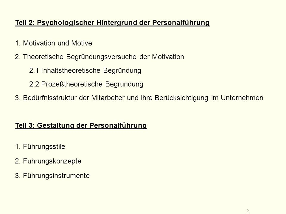 1 Gliederung der Veranstaltung: Personalführung Hesseische Berufsakademie; SS 2008 Dozent: Prof. Dr. U. Breilmann Teil 1: Grundlagen der Führung 1. Be