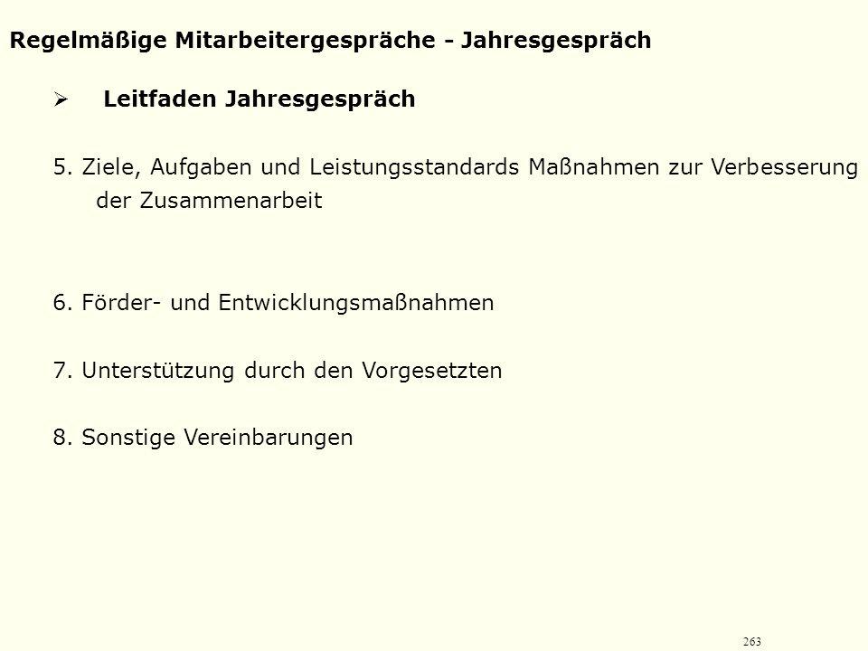 262 Regelmäßige Mitarbeitergespräche - Jahresgespräch  Leitfaden Jahresgespräch 1. Gesprächseröffnung 2. Leistungen/Zusammenarbeit in der Vergangenhe