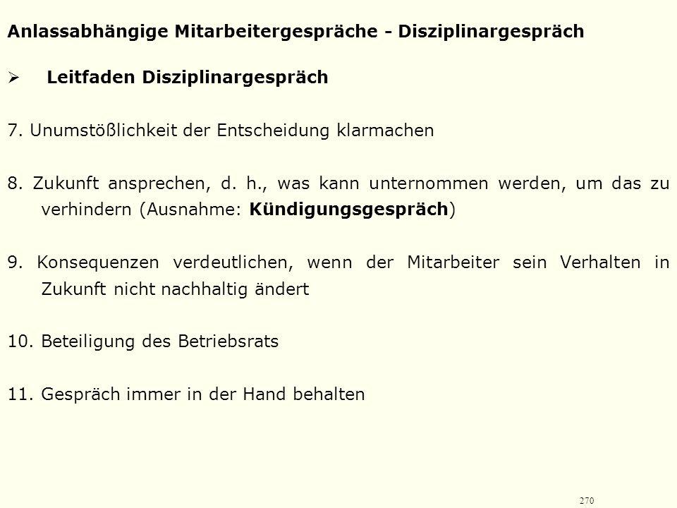 269 Anlassabhängige Mitarbeitergespräche - Disziplinargespräch  Leitfaden Disziplinargespräch 1. Begrüßung des Mitarbeiters und Vorstellung der weite