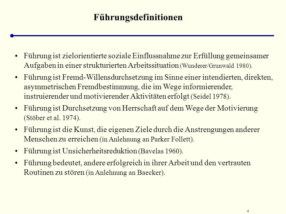 4 Führungsdefinitionen Führung ist zielorientierte soziale Einflussnahme zur Erfüllung gemeinsamer Aufgaben in einer strukturierten Arbeitssituation (Wunderer/Grunwald 1980).