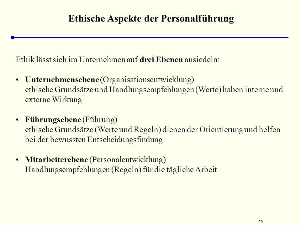 78 Ethische Aspekte der Personalführung Aristoteles (384-322 v. Chr.): Untersuchungen über das menschliche Handeln und die Kriterien seiner moralische