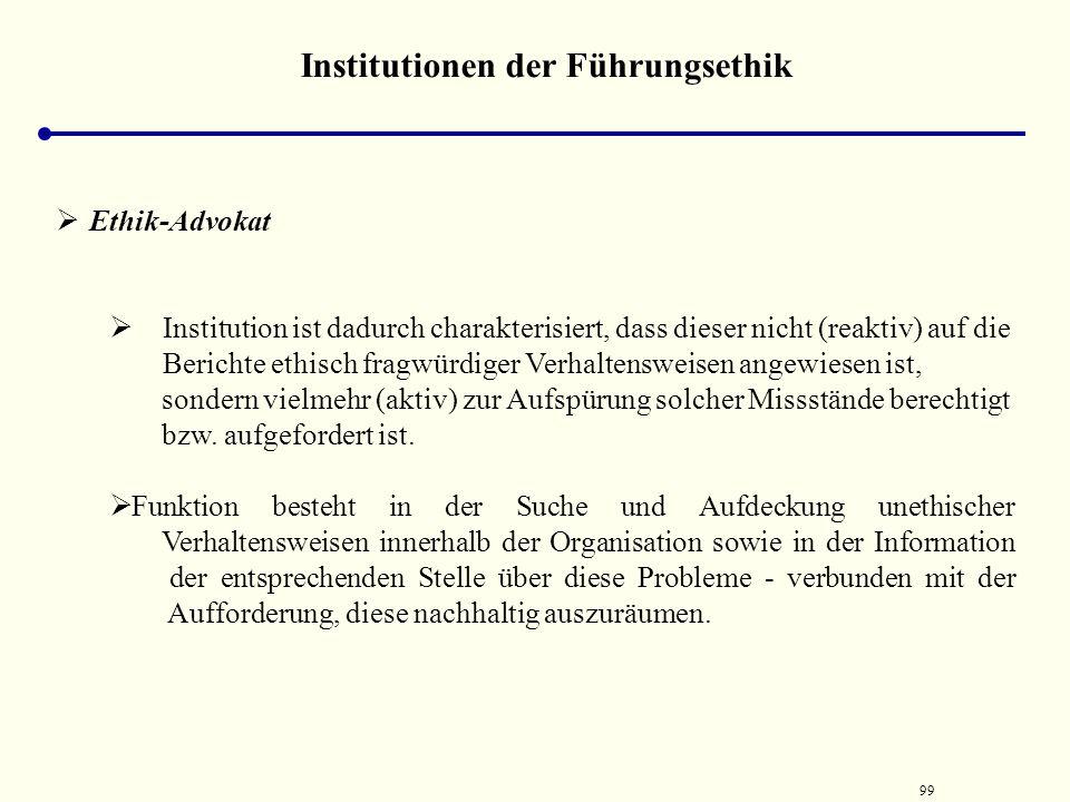 98 Institutionen der Führungsethik Ethik-Komitees erlangen nur dann Bedeutung, wenn sich deren Mitglieder (zumindest teilweise) aus der obersten Führu