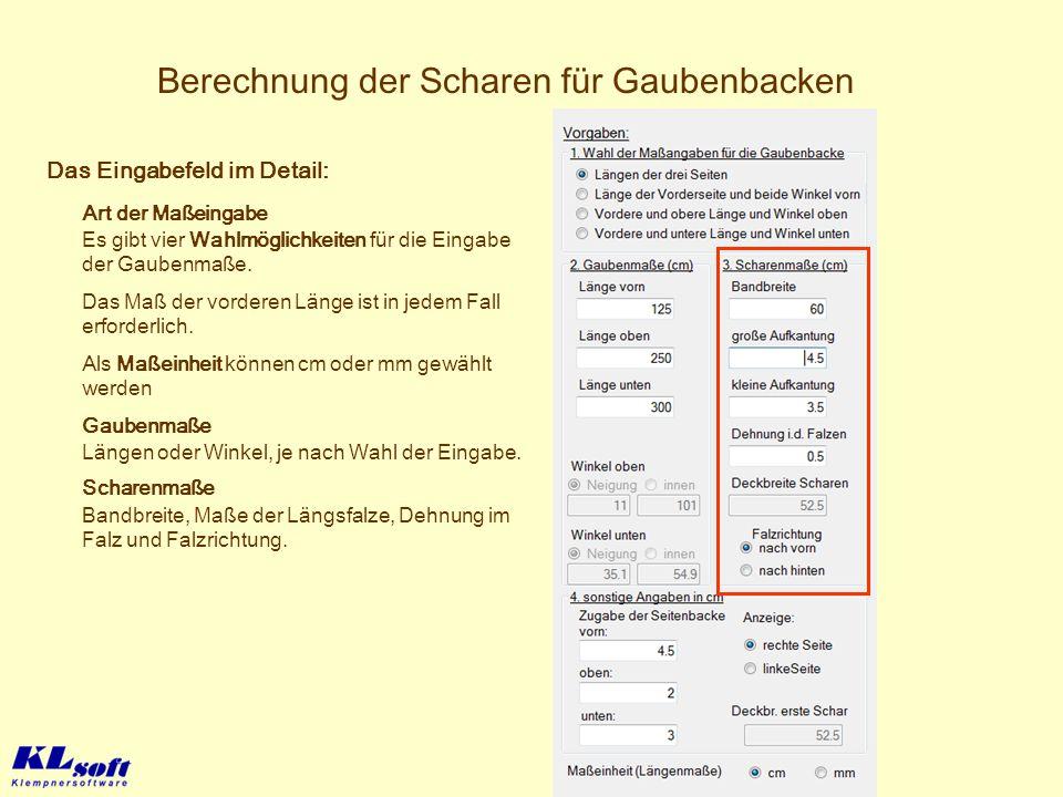 Berechnung der Scharen für Gaubenbacken Scharenmaße Bandbreite, Maße der Längsfalze, Dehnung im Falz und Falzrichtung. Das Eingabefeld im Detail: Läng
