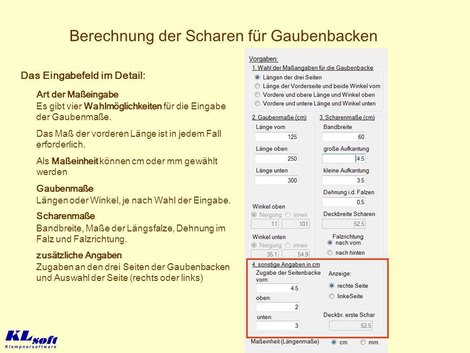 Berechnung der Scharen für Gaubenbacken zusätzliche Angaben Zugaben an den drei Seiten der Gaubenbacken und Auswahl der Seite (rechts oder links) Das
