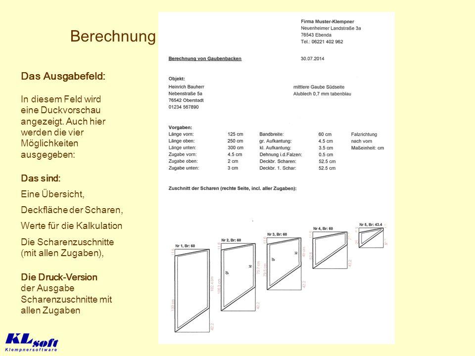 Berechnung der Scharen für Gaubenbacken Die Druck-Version der Ausgabe Scharenzuschnitte mit allen Zugaben Das sind: Eine Übersicht, Die Scharenzuschni