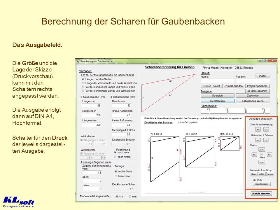 Berechnung der Scharen für Gaubenbacken Die Größe und die Lage der Skizze (Druckvorschau) kann mit den Schaltern rechts angepasst werden. Schalter für