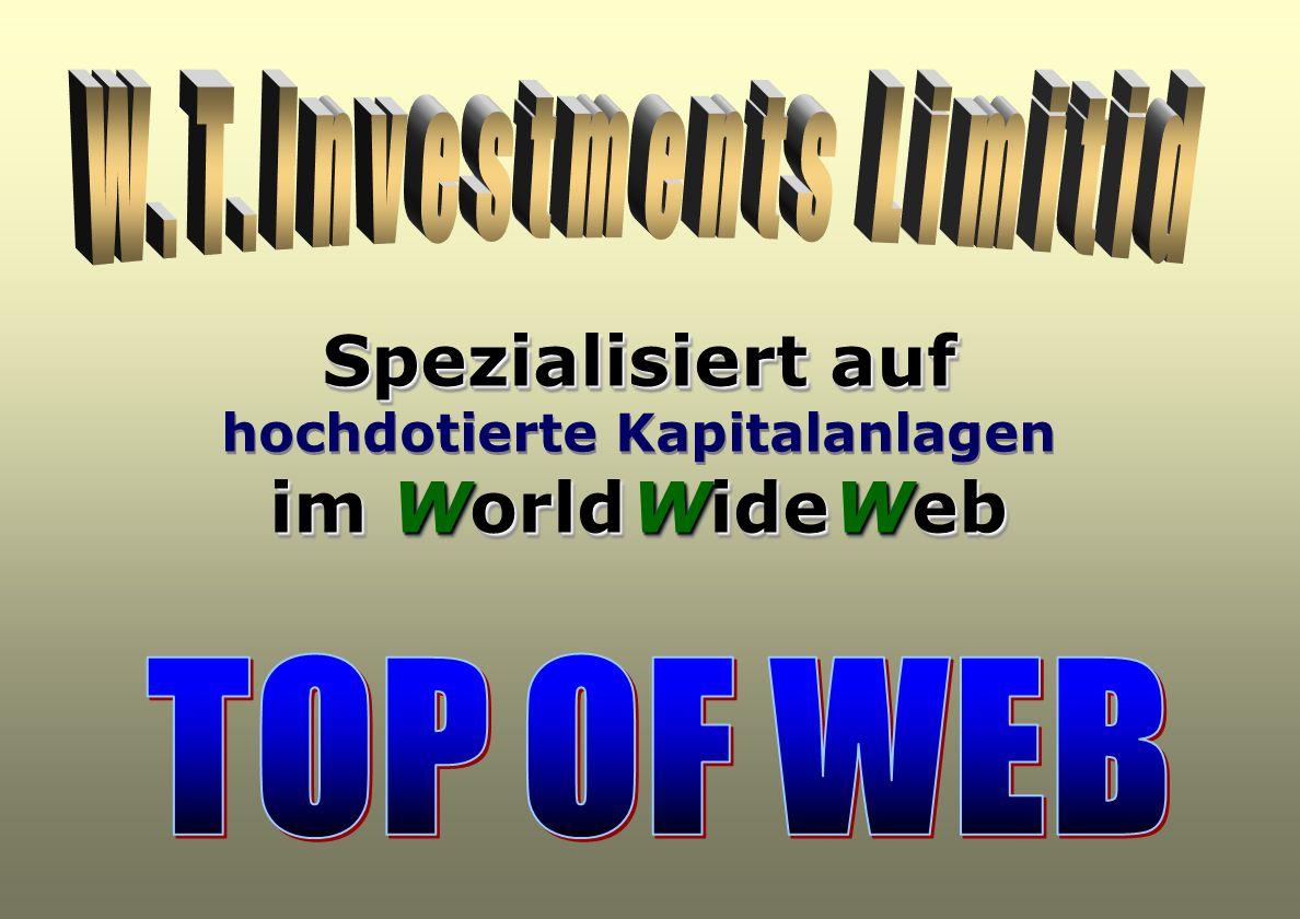 Spezialisiert auf hochdotierte Kapitalanlagen im World Wide Web Spezialisiert auf hochdotierte Kapitalanlagen im World World Wide Wide Web