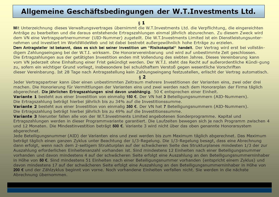 § 1 M it Unterzeichnung dieses Verwaltungsvertrages übernimmt die W.T.Investments Ltd.