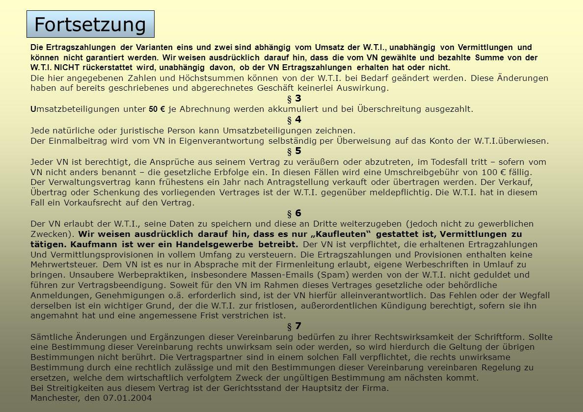 § 1 M it Unterzeichnung dieses Verwaltungsvertrages übernimmt die W.T.Investments Ltd. die Verpflichtung, die eingereichten Anträge zu bearbeiten und
