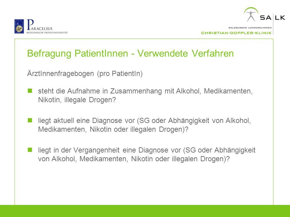 Befragung PatientInnen - Verwendete Verfahren ÄrztInnenfragebogen (pro PatientIn) steht die Aufnahme in Zusammenhang mit Alkohol, Medikamenten, Nikoti