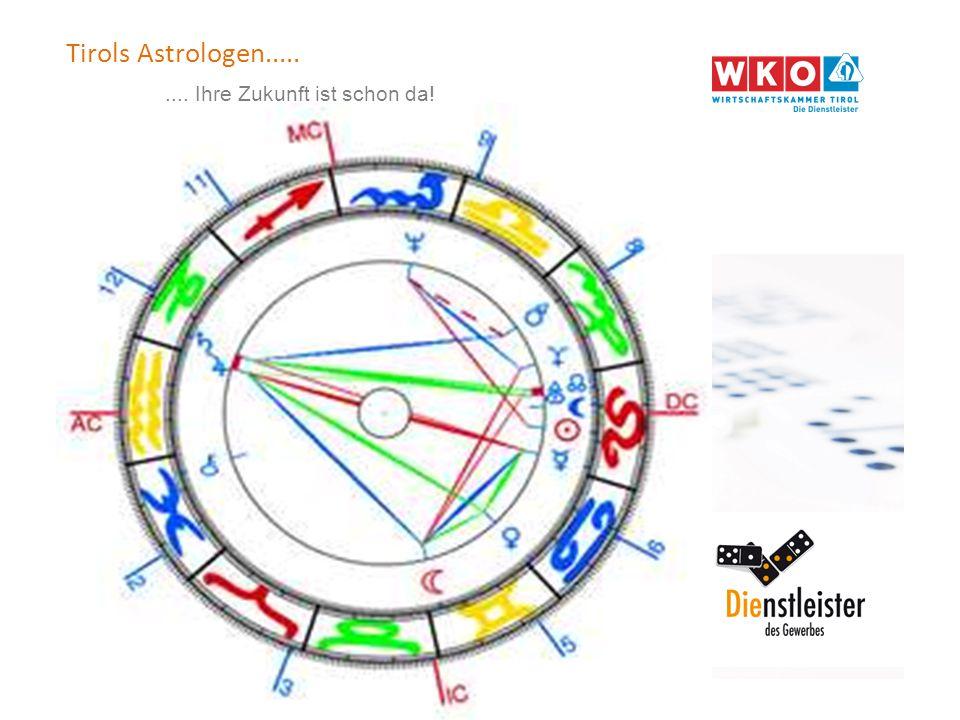 Tirols Astrologen......... Ihre Zukunft ist schon da!