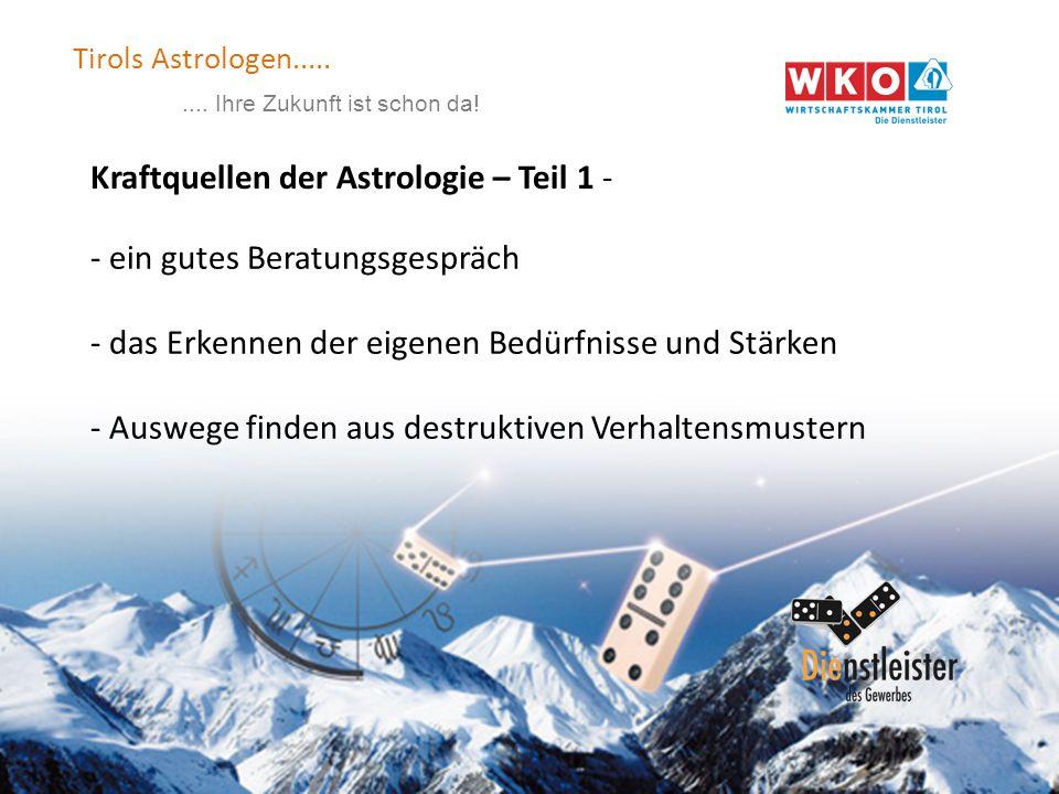 Tirols Astrologen......... Ihre Zukunft ist schon da.