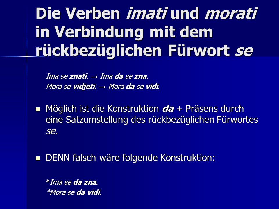 Die Verben imati und morati in Verbindung mit dem rückbezüglichen Fürwort se Ima se znati.