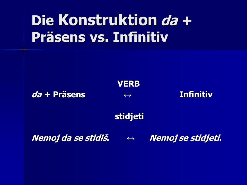 Die Verben trebati und valjati Mit diesen Verben drückt man Einschränkungen seiner freien Realisierung aus und sie werden in ihrer Bedeutung unpersönlich verwendet.