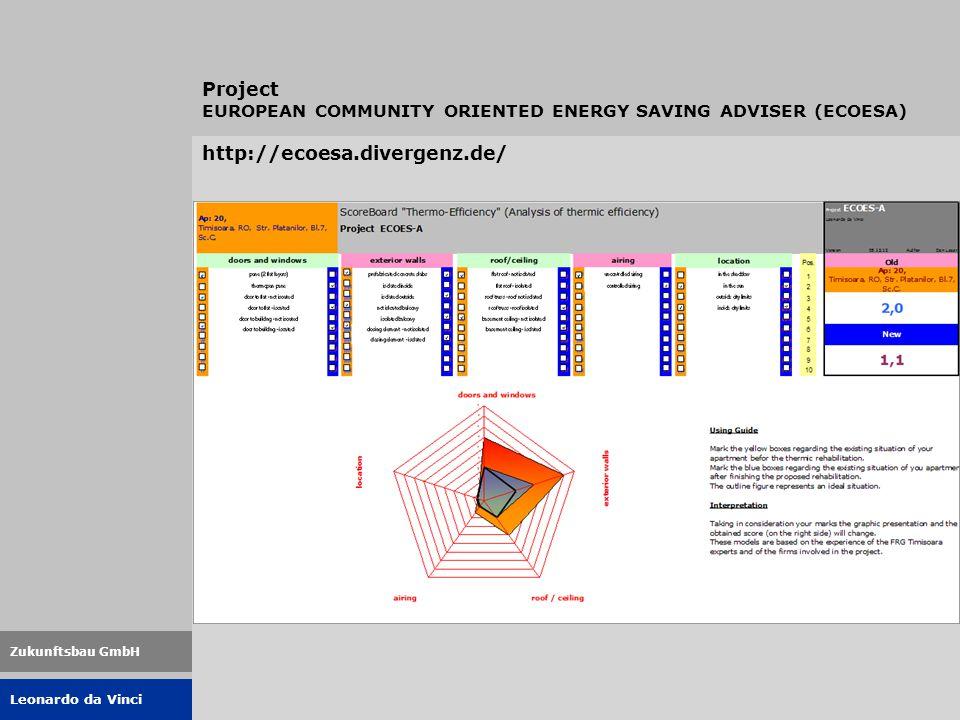 Leonardo da Vinci Zukunftsbau GmbH http://ecoesa.divergenz.de/ Project EUROPEAN COMMUNITY ORIENTED ENERGY SAVING ADVISER (ECOESA)