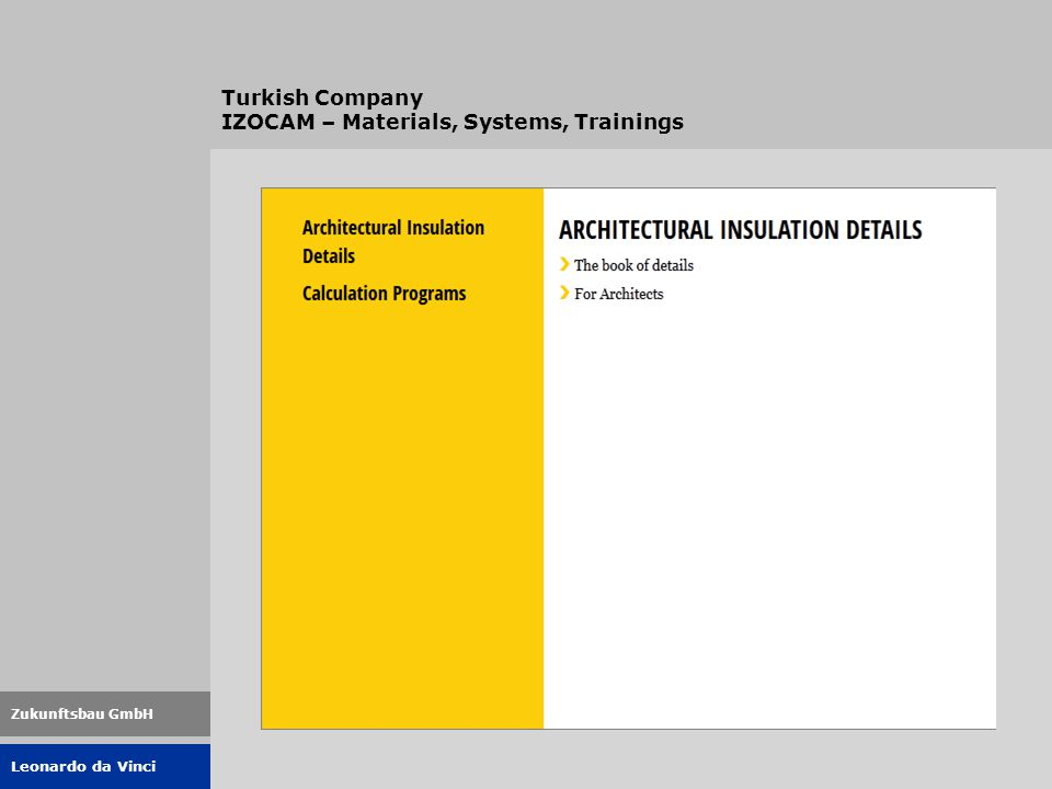 Leonardo da Vinci Zukunftsbau GmbH Turkish Company IZOCAM – Materials, Systems, Trainings
