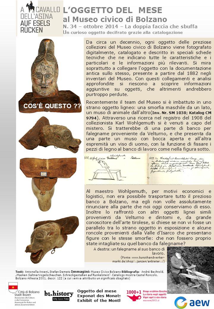 L'OGGETTO DEL MESE al Museo civico di Bolzano N. 34 – ottobre 2014 – La doppia faccia che sbuffa U n curioso oggetto decifrato grazie alla catalogazio