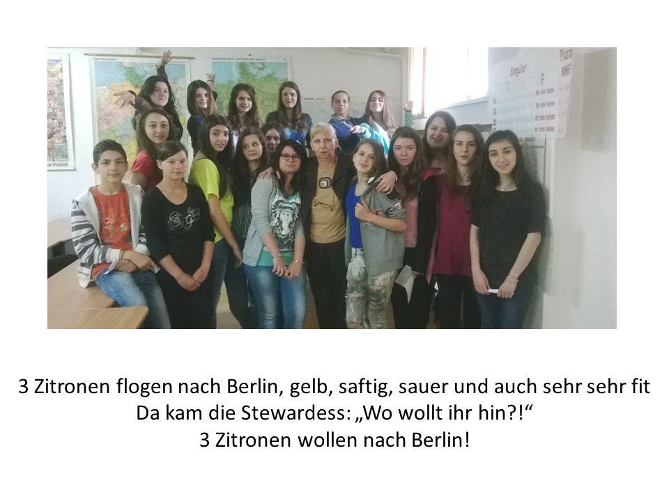 """3 Zitronen flogen nach Berlin, gelb, saftig, sauer und auch sehr sehr fit Da kam die Stewardess: """"Wo wollt ihr hin ! 3 Zitronen wollen nach Berlin!"""