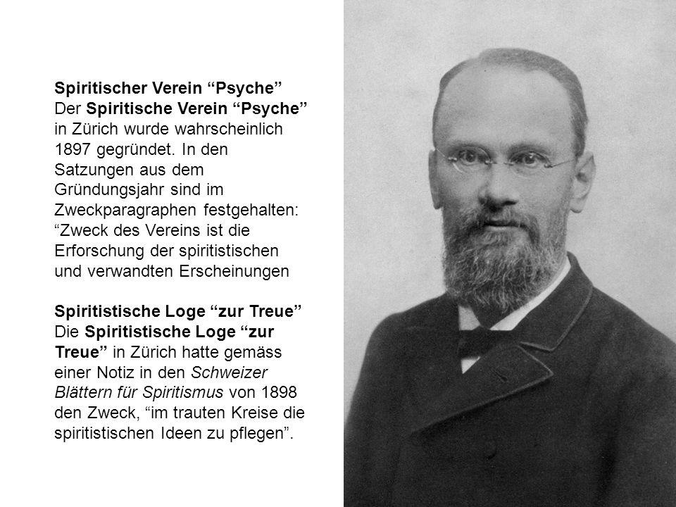 Spiritischer Verein Psyche Der Spiritische Verein Psyche in Zürich wurde wahrscheinlich 1897 gegründet.