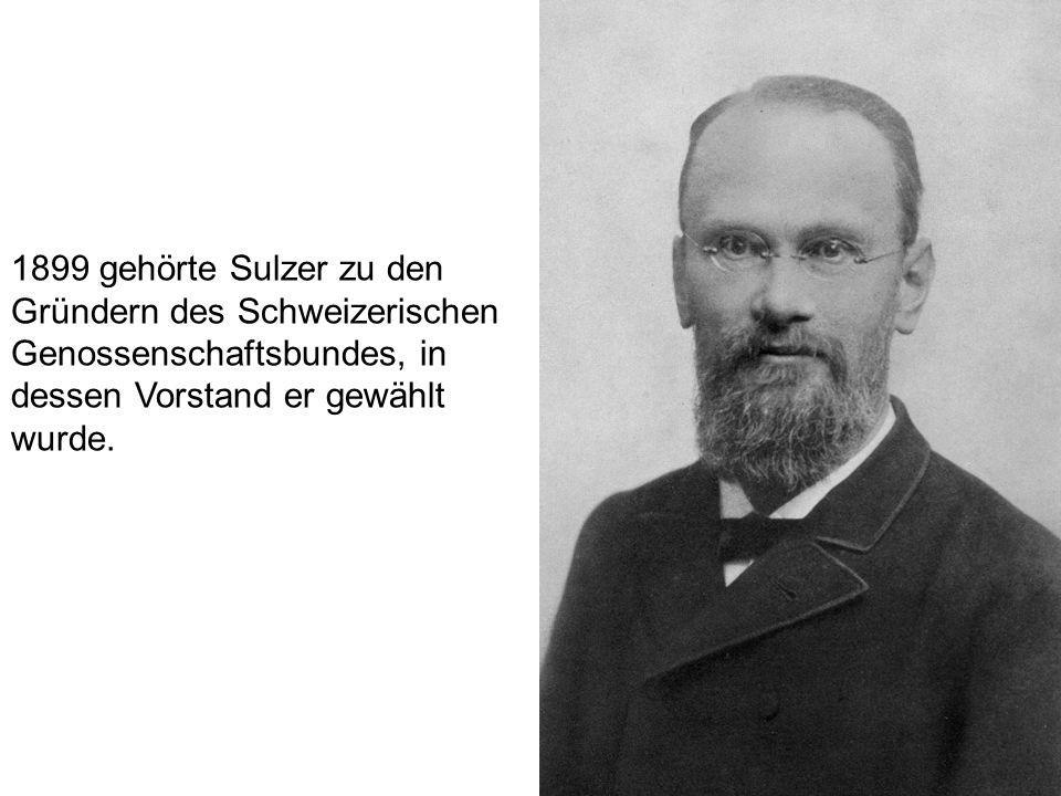 1899 gehörte Sulzer zu den Gründern des Schweizerischen Genossenschaftsbundes, in dessen Vorstand er gewählt wurde.