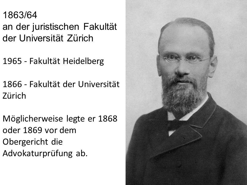 1863/64 an der juristischen Fakultät der Universität Zürich 1965 - Fakultät Heidelberg 1866 - Fakultät der Universität Zürich Möglicherweise legte er 1868 oder 1869 vor dem Obergericht die Advokaturprüfung ab.