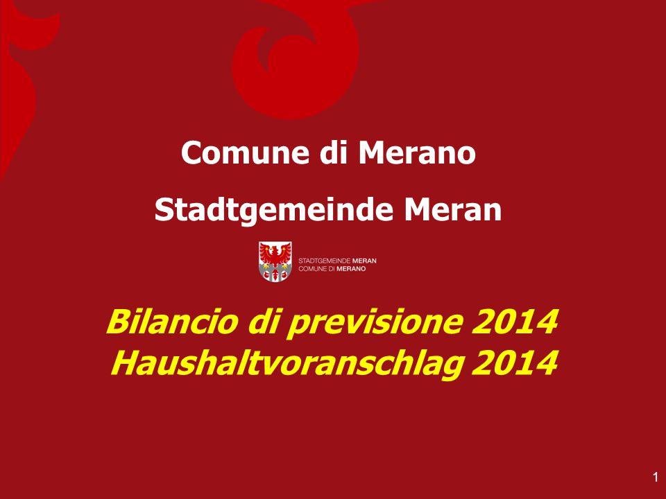 Comune di Merano Stadtgemeinde Meran Bilancio di previsione 2014 Haushaltvoranschlag 2014 1