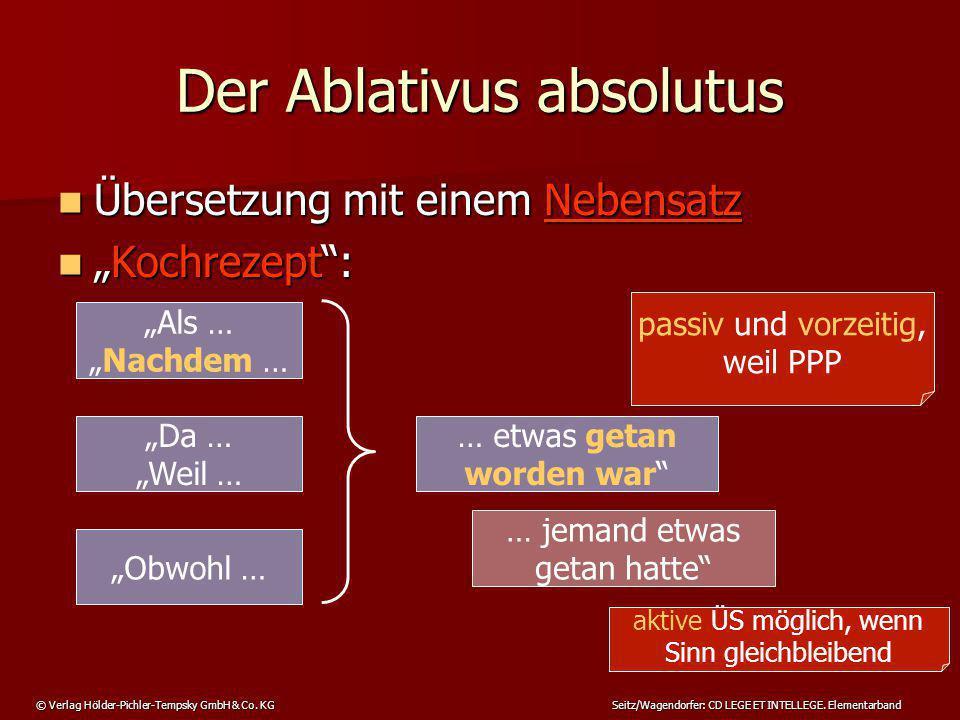 © Verlag Hölder-Pichler-Tempsky GmbH & Co. KG Seitz/Wagendorfer: CD LEGE ET INTELLEGE. Elementarband Der Ablativus absolutus Übersetzung mit einem Neb