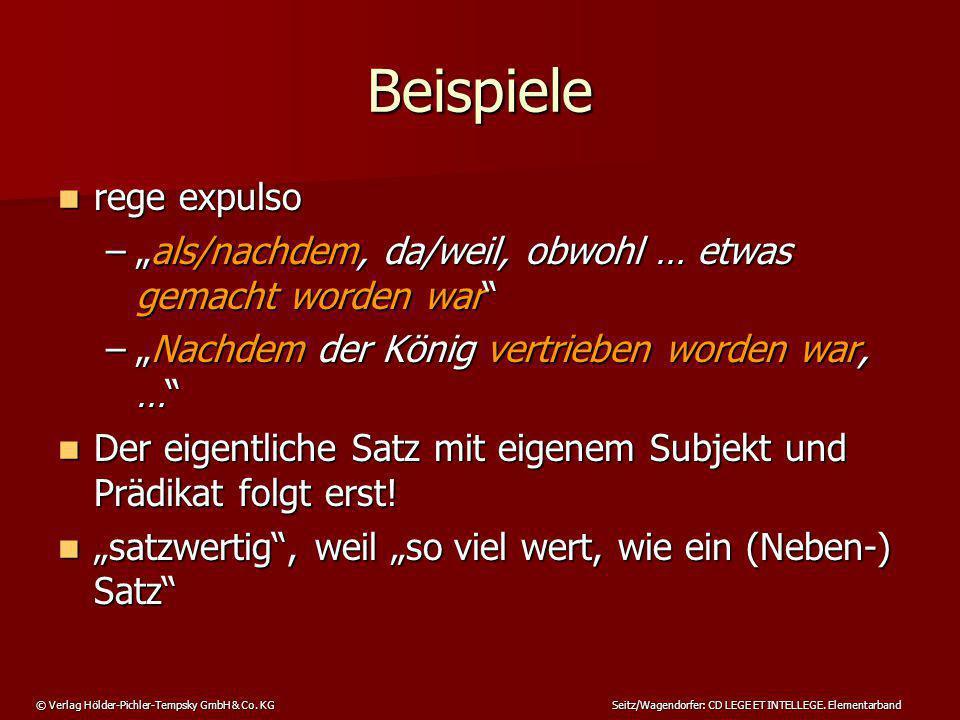"""© Verlag Hölder-Pichler-Tempsky GmbH & Co. KG Seitz/Wagendorfer: CD LEGE ET INTELLEGE. Elementarband Beispiele rege expulso rege expulso –""""als/nachdem"""