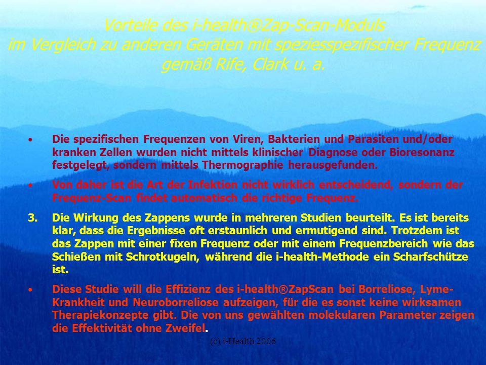 (c) i-Health 2006 Vorteile des i-health®Zap-Scan-Moduls im Vergleich zu anderen Geräten mit speziesspezifischer Frequenz gemäß Rife, Clark u. a. Die s