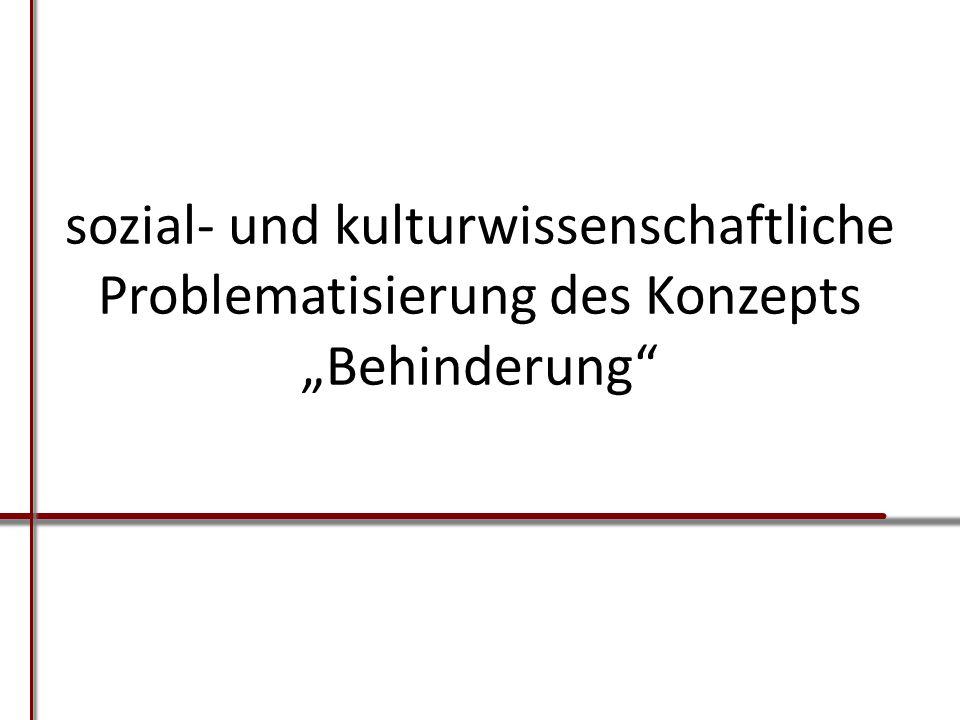 """sozial- und kulturwissenschaftliche Problematisierung des Konzepts """"Behinderung"""""""