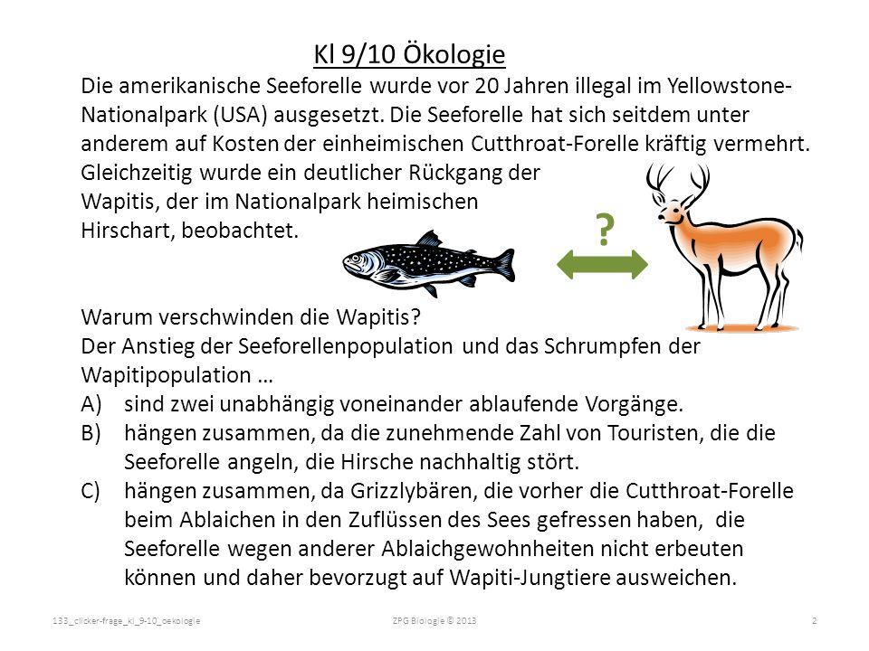Kl 9/10 Ökologie Die amerikanische Seeforelle wurde vor 20 Jahren illegal im Yellowstone- Nationalpark (USA) ausgesetzt. Die Seeforelle hat sich seitd