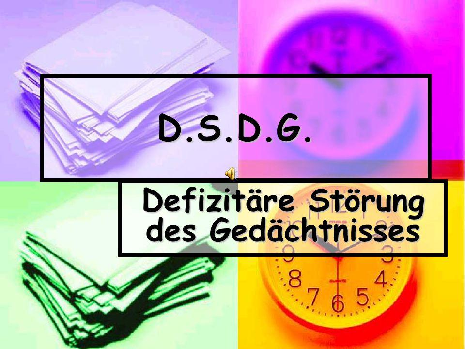 D.S.D.G. Defizitäre Störung des Gedächtnisses