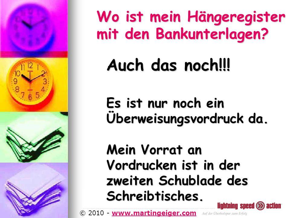 http://www.martingeiger.com/beschreibung_lisa.php4 © 2010 - www.martingeiger.comwww.martingeiger.com Wo ist mein Hängeregister mit den Bankunterlagen.