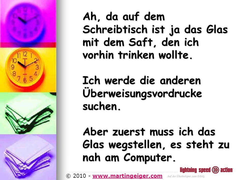 http://www.martingeiger.com/beschreibung_lisa.php4 © 2010 - www.martingeiger.comwww.martingeiger.com Ah, da auf dem Schreibtisch ist ja das Glas mit dem Saft, den ich vorhin trinken wollte.